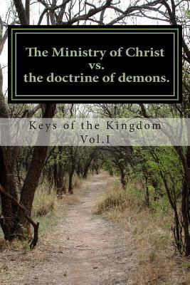 The Ministry of Christ Vs. the Doctrine of Demons.
