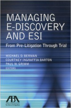 Managing E-Discovery and ESI