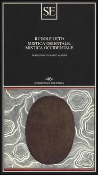 Mistica orientale, mistica occidentale. Interpretazione e confronto