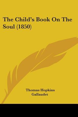 The Child's Book on the Soul (1850)