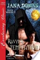 Ravyn's Temptation [Ravyn Warriors 6] (Siren Publishing Everlasting Classic ManLove)