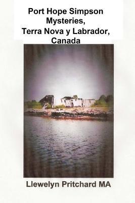 Port Hope Simpson Mysteries Newfoundland & Labrador, Canada