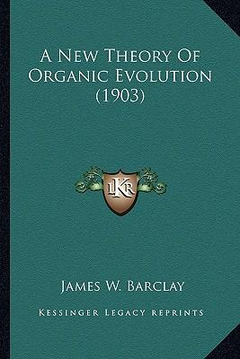 A New Theory of Organic Evolution (1903)