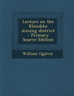 Lecture on the Klondike Mining District