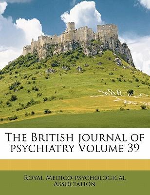 The British Journal of Psychiatry Volume 39
