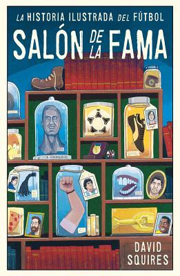 Historia ilustrada del fútbol / The Illustrated History of Football. Hall of Fame