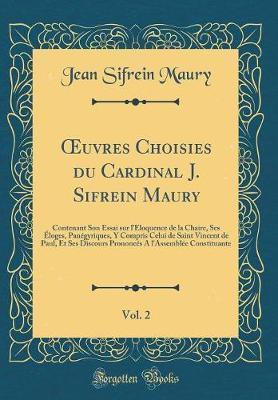 OEuvres Choisies du Cardinal J. Sifrein Maury, Vol. 2