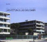 L'architettura di Luigi Carlo Daneri