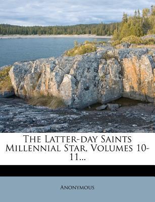 The Latter-Day Saints Millennial Star, Volumes 10-11...