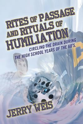 Rites of Passage and Rituals of Humiliation