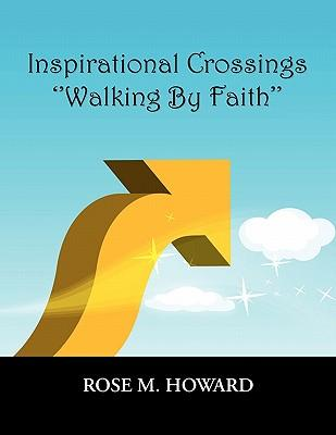 Inspirational Crossings ''Walking by Faith''