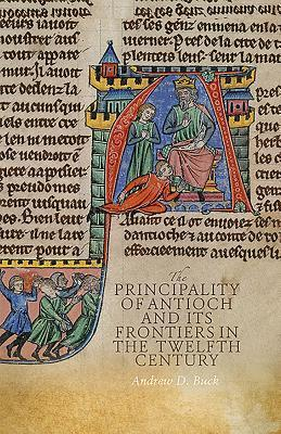 The Principality of Antioch and its Frontiers in the Twelfth Century (0)