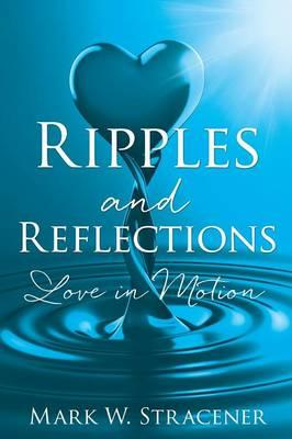 Ripples and Reflections