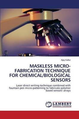 Maskless Micro-fabrication Technique For Chemical/biological Sensors