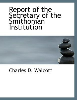 Report of the Secretary of the Smithonian Institution