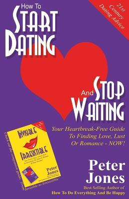 How to Start Dating and Stop Waiting