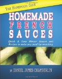 The Homemade Cook: Homemade French Sauces