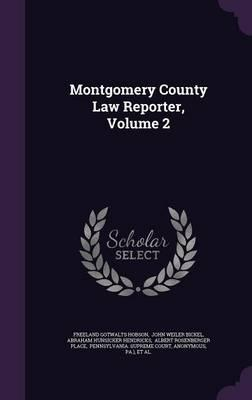 Montgomery County Law Reporter, Volume 2