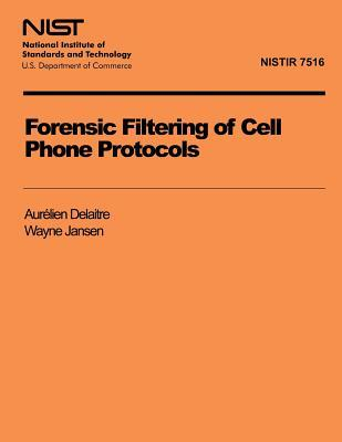 Forensic Filtering of Cell Phone Protocols