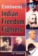 Eminent Indian freedom fighters