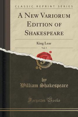 A New Variorum Edition of Shakespeare, Vol. 5