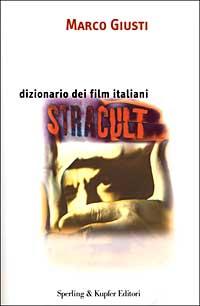 Dizionario dei film italiani STRACULT