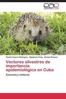 Vectores silvestres de importancia epidemiológica en Cuba