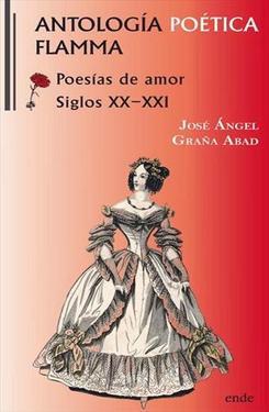 Antología poética Flamma : poesías de amor siglos XX-XXI