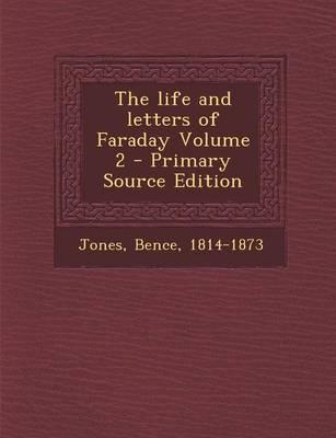 The Life and Letters of Faraday, Volume 2