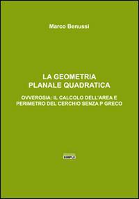 La geometria planale quadratica. Ovverosia