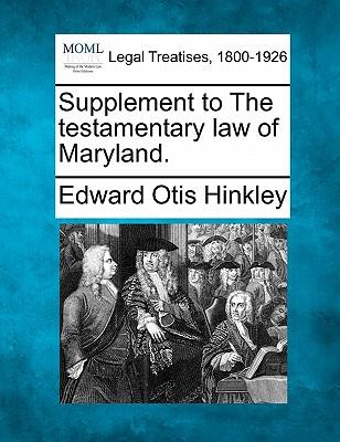 Supplement to the Testamentary Law of Maryland.