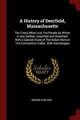 A History of Deerfield, Massachusetts