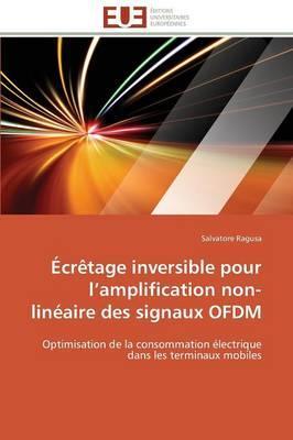 Ecretage Inversible pour l Amplification Non-Linéaire des Signaux Ofdm