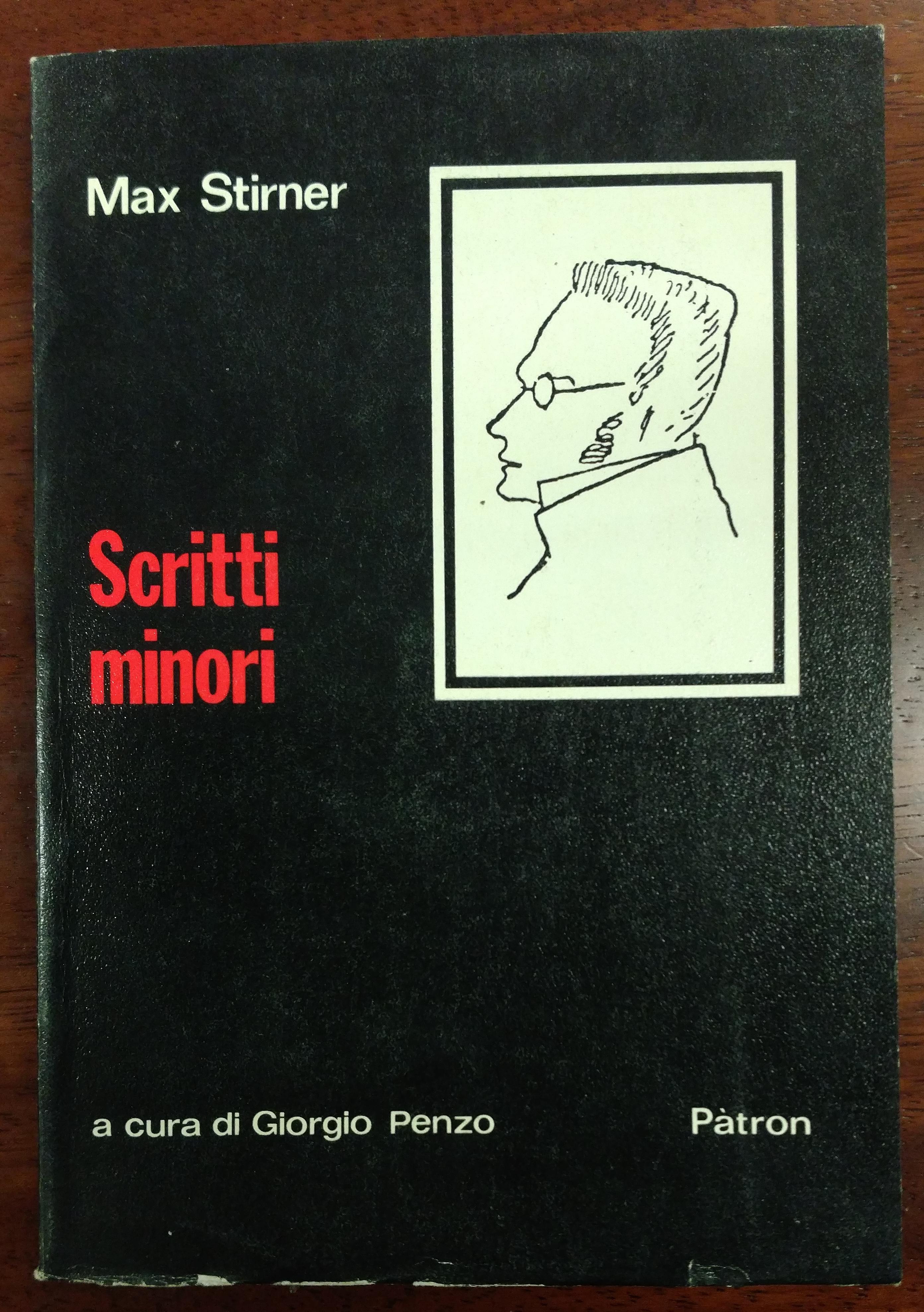 Max Stirner. Scritti minori