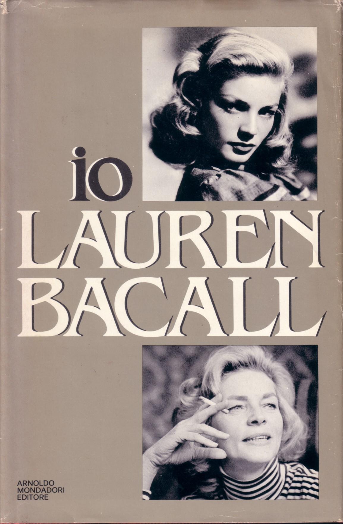 Io, Lauren Bacall