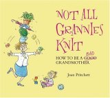 Not All Grannies Knit