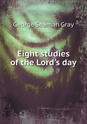 Eight Studies of the Lord's Day