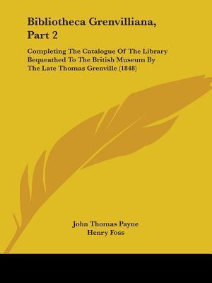 Bibliotheca Grenvilliana, Part 2