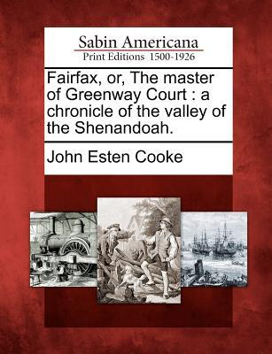 Fairfax, Or, the Master of Greenway Court