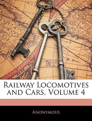 Railway Locomotives and Cars, Volume 4