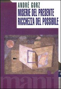 Miserie del presente, ricchezza del possibile