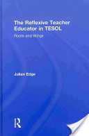The Reflexive Teacher Educator in Tesol