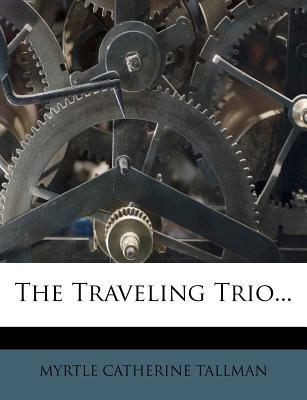 The Traveling Trio...