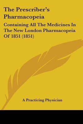 The Prescriber's Pharmacopeia
