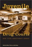 Juvenile Drug Courts And Teen Substance Abuse