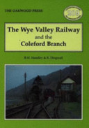 The Wye Valley Railway and the Coleford Branch