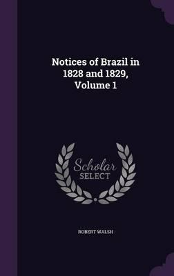 Notices of Brazil in 1828 and 1829; Volume 1