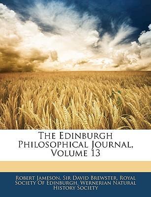 The Edinburgh Philosophical Journal, Volume 13