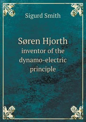 Soren Hjorth Inventor of the Dynamo-Electric Principle