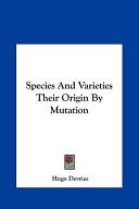 Species and Varieties Their Origin by Mutation